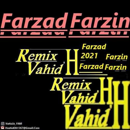 دانلود آهنگ جدید فرزاد فرزین Vahid.H (ریمیکس)
