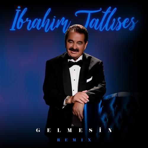 دانلود آهنگ جدید İbrahim Tatlıses Gelmesin (Remix)